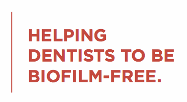 Helping dentists to be biofilm-free