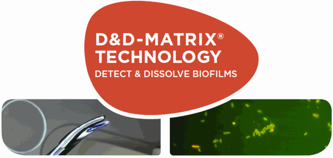 D&D - Matrix Technology : Detect & Dissolve biofilms